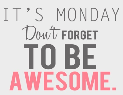 Monday Motivation: Be Awesome
