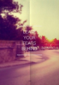 Leave Fears Behind