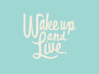 6.17.13- Wake Up and Live